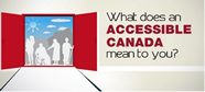 What does an accessible Canada mean to you